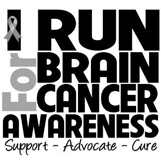 I Run For Brain Cancer Awareness