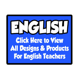 English Teacher Shirts, Gifts and Apparel