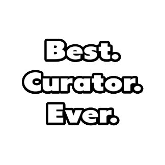 Best. Curator. Ever.