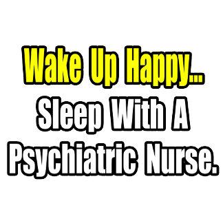 Sleep With A Psychiatric Nurse