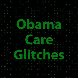 Obama Care Glitches