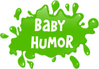 Baby Humor - Funny Shirts and Gifts