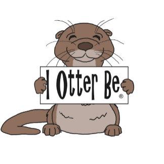 I Otter Be