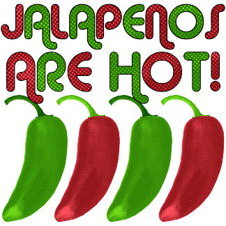 ➢ Jalapenos are Hot!