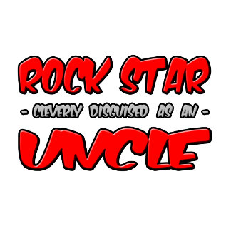 Rock Star...Uncle