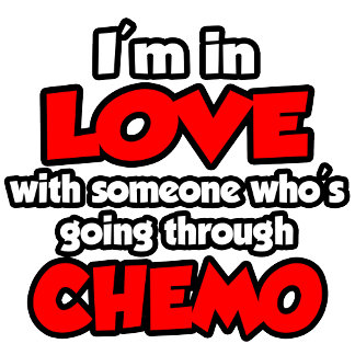 I'm In Love With Someone In Chemo