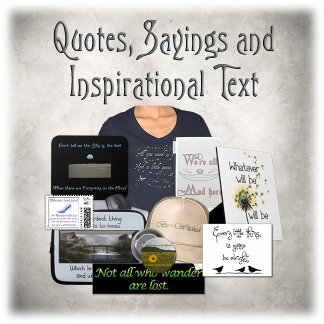 Quotes, Sayings, and Inspirational Text