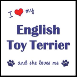 I Love My English Toy Terrier (Female Dog)