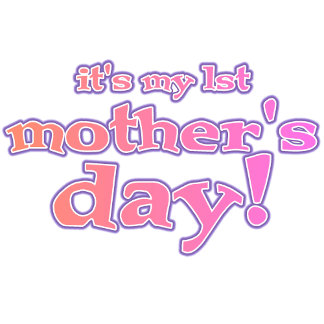 1st Mothers Day