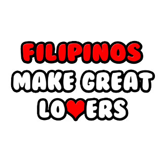 Filipinos Make Great Lovers