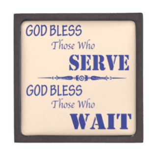God Bless Those who Serve and Wait