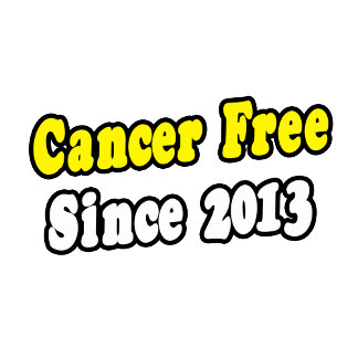 Cancer Free Since 2013