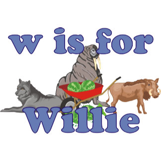 W is for Willie
