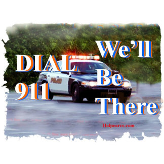 DIAL 911 We'll Be There