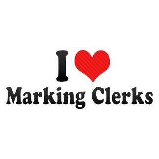 I Love Marking Clerks