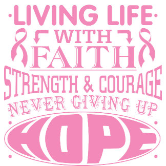 Breast Cancer Living Life with Faith