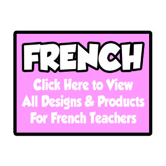 French Teacher Shirts, Gifts and Apparel