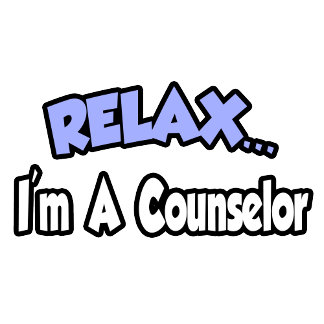 Relax...I'm A Counselor