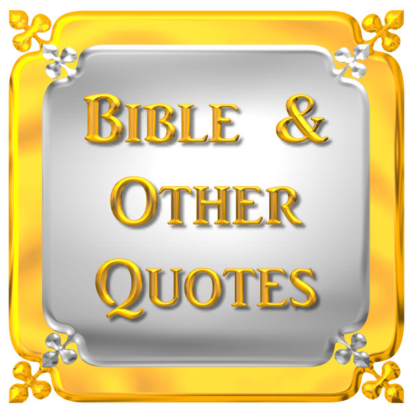 BIBLE & OTHER QUOTES