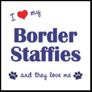 I Love My Border Staffies (Multiple Dogs)