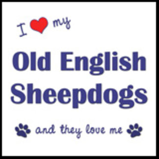 I Love My Old English Sheepdogs (Multiple Dogs)