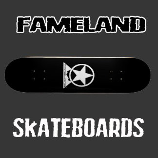 fameland skateboards