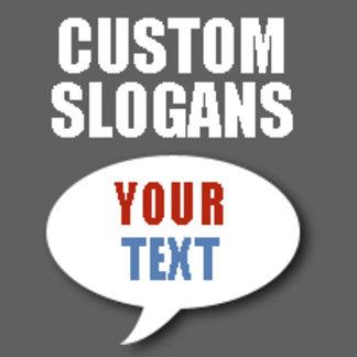 > Custom Slogans