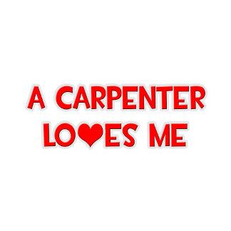 A Carpenter Loves Me