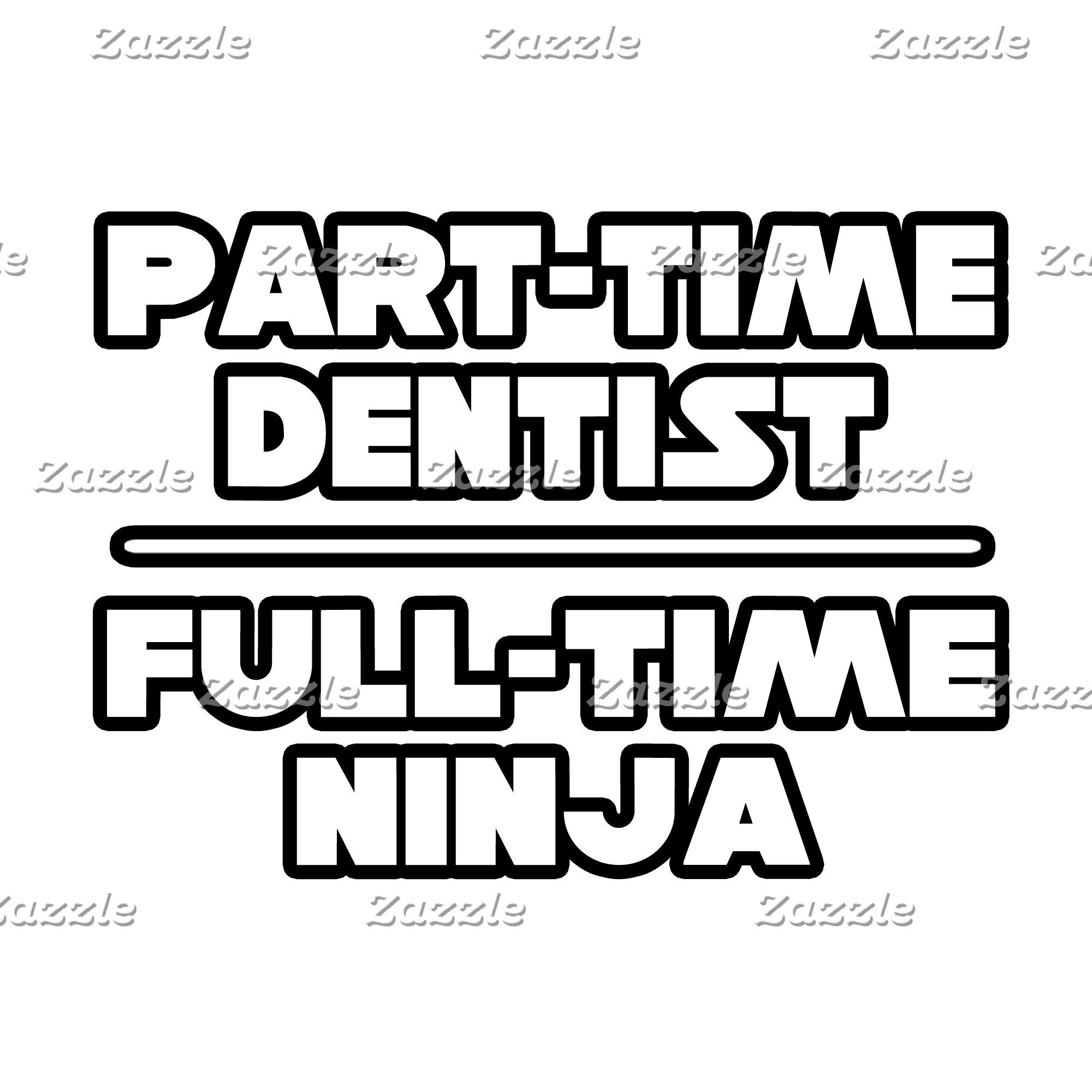 Dentist / Ninja