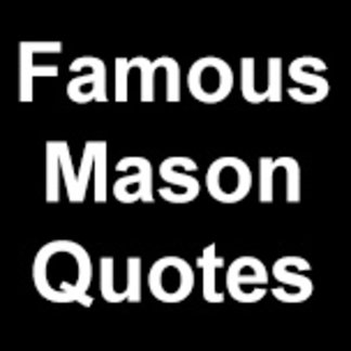 Famous Mason Quotes