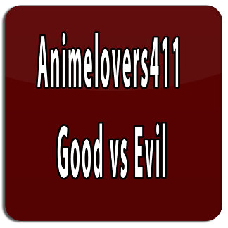 Animelovers411 Good or Evil line