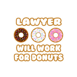Lawyer .. Will Work For Donuts
