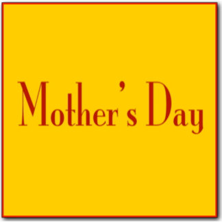 - Mother's Day -