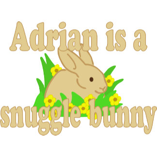 Adrian is a Snuggle Bunny