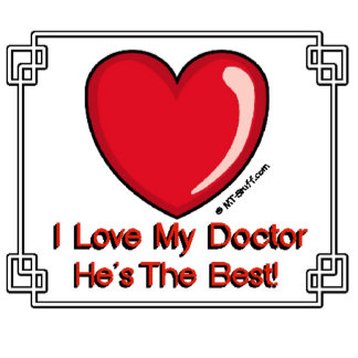 Love My Doctor - He's the Best!