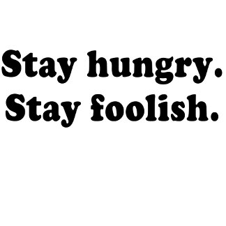 Stay Hungry Stay Foolish Tshirt