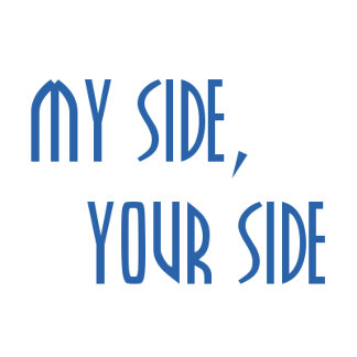 My Side, Your Side