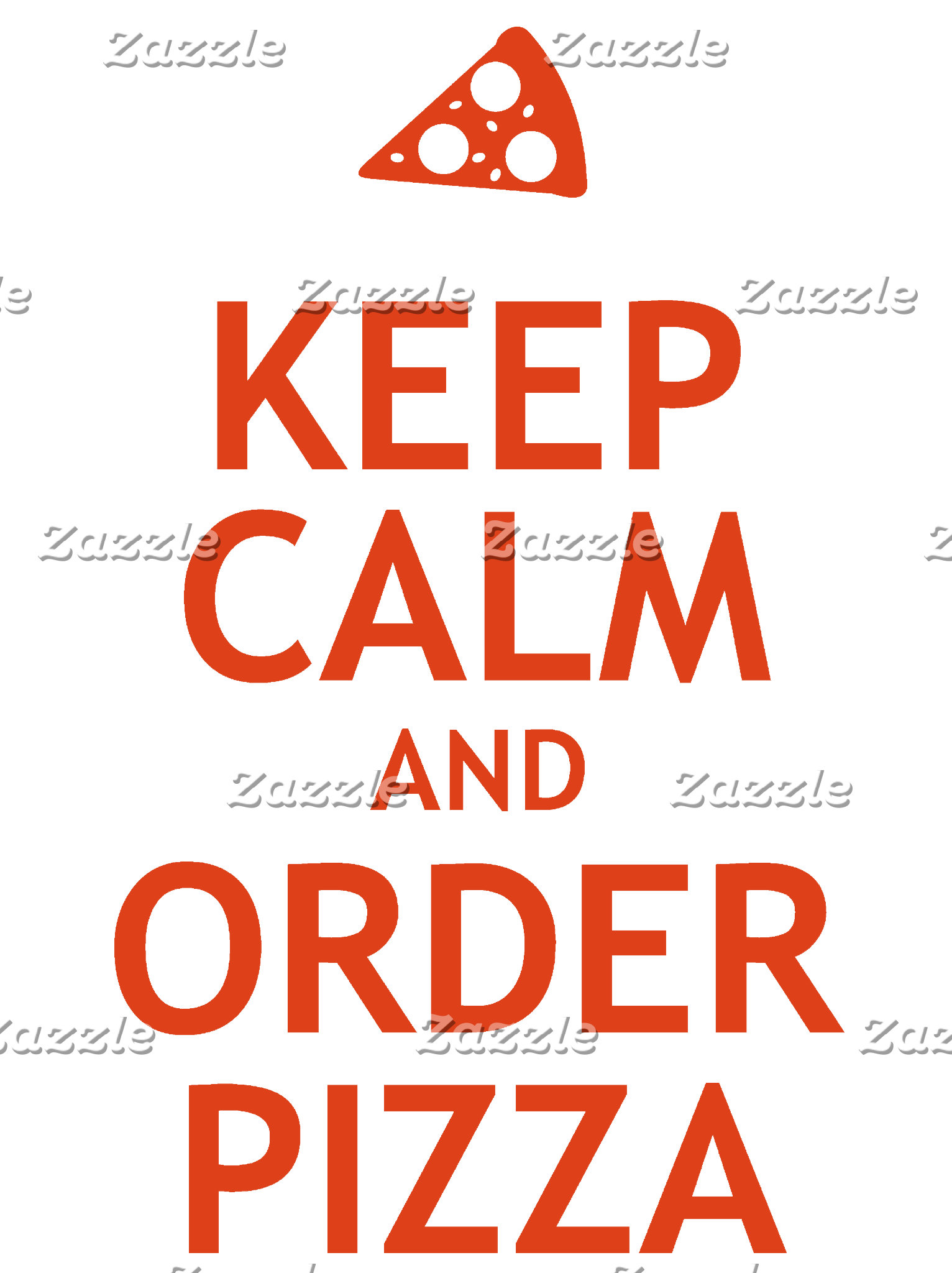 Keep Calm and Order Pizza