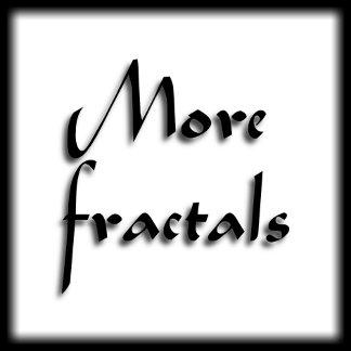 Fractal Fun, More