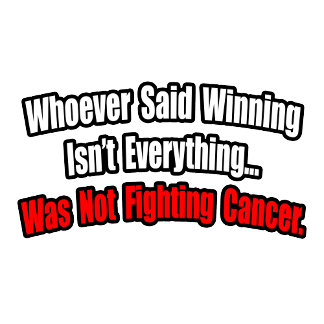 Cancer Fighting Quote