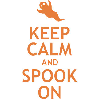 Keep Calm and Spook On