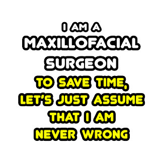 Funny Maxillofacial Surgeon T-Shirts and Gifts
