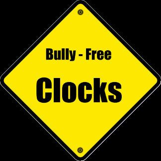 Bully Free Clocks