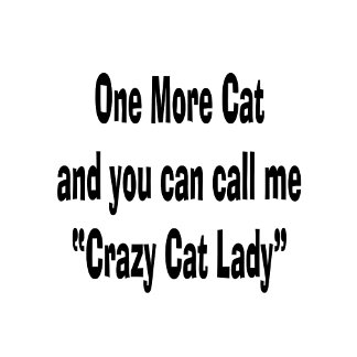 one more cat and you can call me crazy cat lady