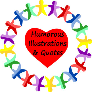 Humor, Quotes, Illustrations, and Miscellaneous