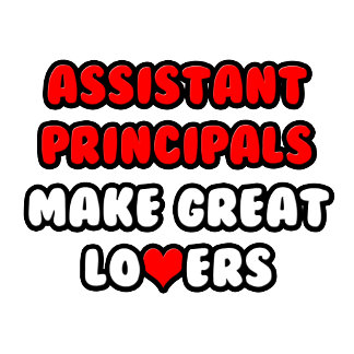 Assistant Principals Make Great Lovers
