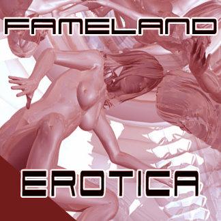 Fameland Erotica