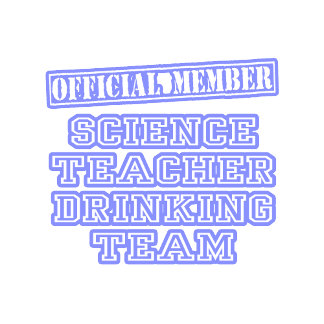 Science Teacher Drinking Team