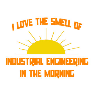 Smell of Industrial Engineering in the Morning