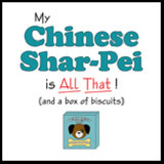 My Chinese Shar-Pei is All That!